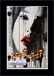 Aahista Aahista Novel By Aasia Raees Khan 1