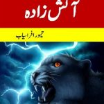 Atish Zada Novel By Taimoor Afrasiab